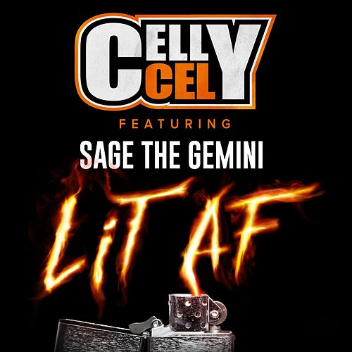 Lit AF (feat. Sage The Gemini) by Celly Cel