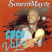 Sonero Mayor by Cuco Valoy