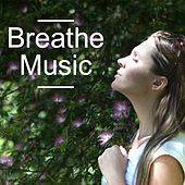 Breathe Music by Various Artists