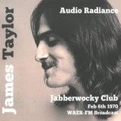 Audio Radiance (Jabberwocky 1970) (Live Radio Broadcast) by James Taylor