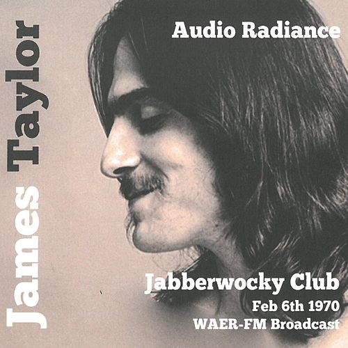 Audio Radiance (Jabberwocky 1970) (Live Radio Broadcast) von James Taylor