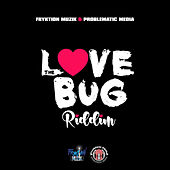 The Love Bug Riddim by Various Artists