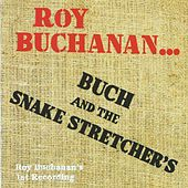 Buch and the Snake Stretchers by Roy Buchanan