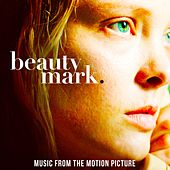 Beauty Mark (Original Motion Picture Soundtrack) by Various Artists