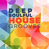 Deep Soulful House Grooves Vol.2 by Various Artists