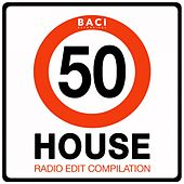 Top 50 House Radio Edit Compilation (50 Best House, Deep House, Tech House Hits) by Various Artists