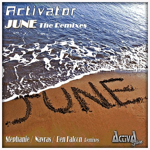 June (The Remixes) by Activator