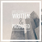Written & Produced, Vol. 1 - Deep House by Various Artists