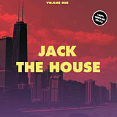 Jack the House, Vol. 1 - 100% Chicago Traxx by Various Artists