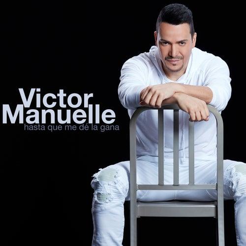 Hasta Que Me De la Gana by Víctor Manuelle