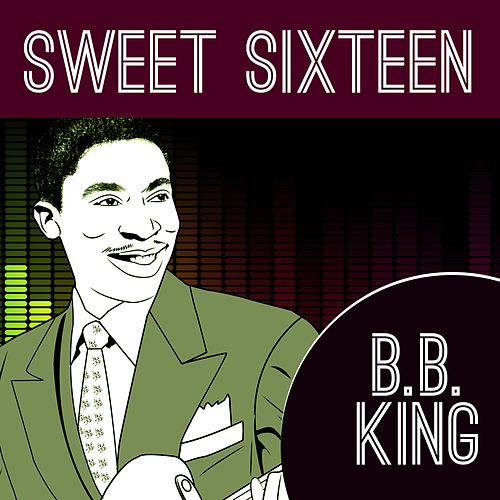 Sweet Sixteen by B.B. King