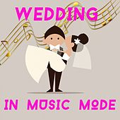 Wedding in Music Mode by Various Artists
