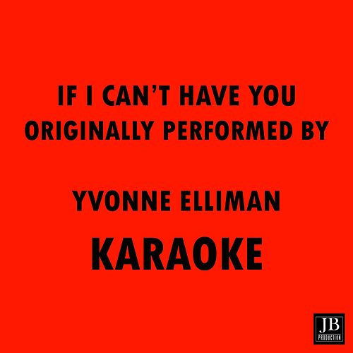If I Can't Have You (Originally Performed B Yvonne Elliman) by Disco Fever