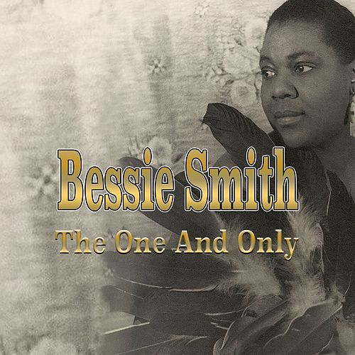 Bessie Smith - The One and Only von Bessie Smith