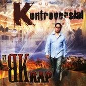 Kontroversial by BK Rap