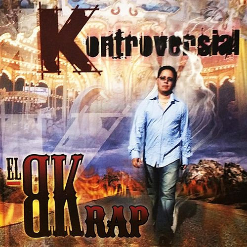 Kontroversial by BK Rap