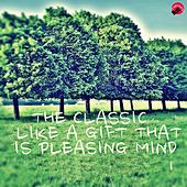The Classic Like A Gift That Is Pleasing Mind 1 by Gift Classic