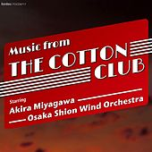 Music from the Cotton Club by Osaka Shion Wind Orchestra