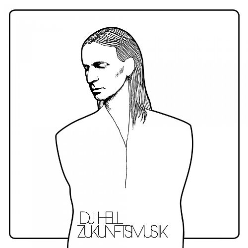Zukunftsmusik by DJ Hell