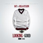 Looking Good (feat. Killa Kyleon) by BAT