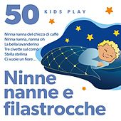 50 ninne nanne e filastrocche (Kids play) by Various Artists