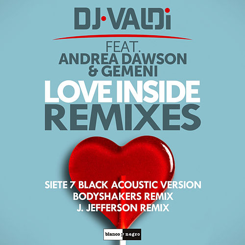 Love Inside (Remixes) de DJ Valdi