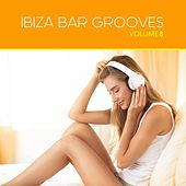 Ibiza Bar Grooves, Vol. 08 by Various Artists