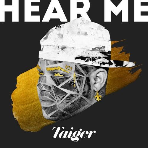 Hear Me de El Taiger