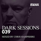 Dark Sessions 039 (Mixed by Chris Hampshire) by Various Artists