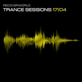 Recoverworld Trance Sessions 17.04 by Various Artists
