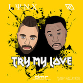 Try My Love (VIP Remix) by GC