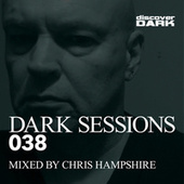 Dark Sessions 038 (Mixed by Chris Hampshire) by Various Artists
