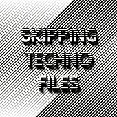 Skipping Techno Files by Various Artists