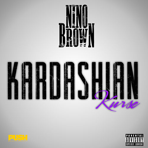 Kardashian Kurse by Nino Brown