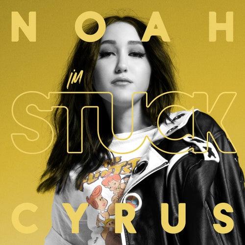 I'm Stuck de Noah Cyrus