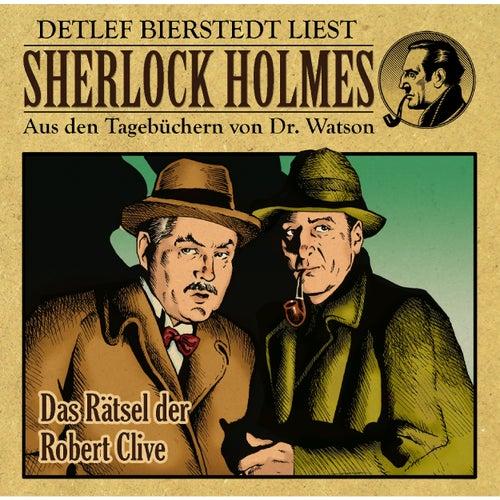Das Rätsel der Robert Clive (Sherlock Holmes : Aus den Tagebüchern von Dr. Watson) von Sherlock Holmes