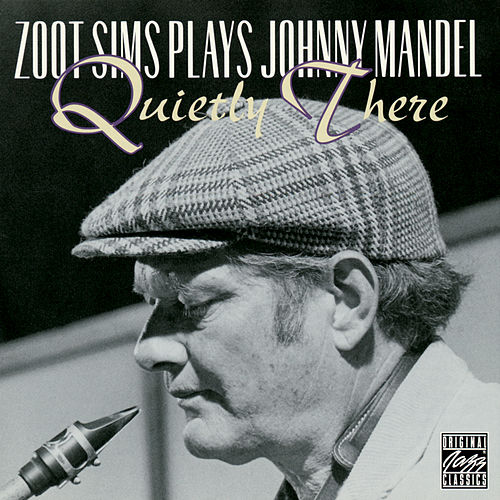 Play & Download Plays Johnny Mandel: Quietly There by Zoot Sims | Napster