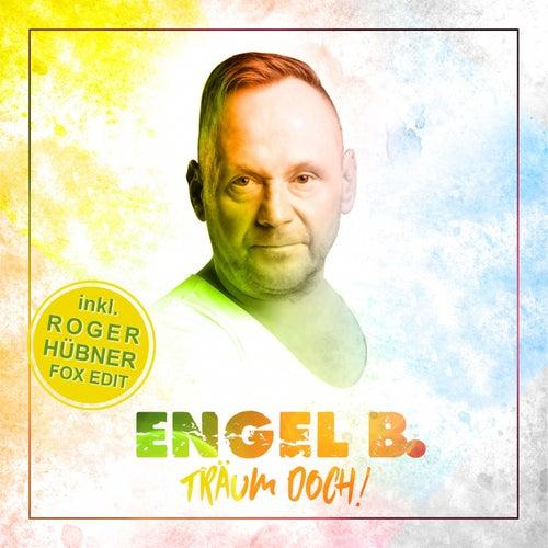 Träum doch! (Inklusive Roger Hübner Fox Edit) von Engel B.