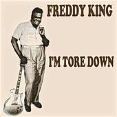 I'm Tore Down by Freddy King