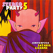 Stereoparty 5 (Satanic Charme) by Various Artists