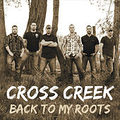 Back to My Roots by Cross Creek