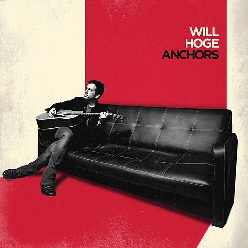Anchors by Will Hoge