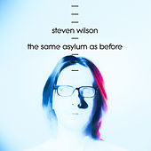 The Same Asylum As Before by Steven Wilson