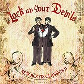 Lock Up Your Devils: New Roots Classics II by Various Artists