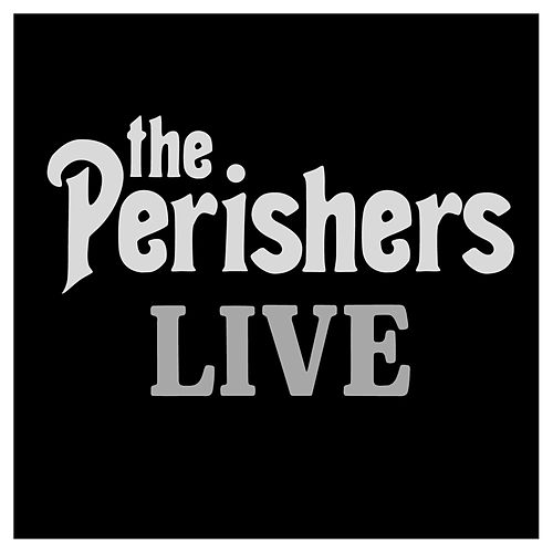 The Perishers Live by The Perishers