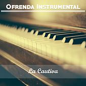 Ofrenda Instrumental: La Cautiva by Various Artists