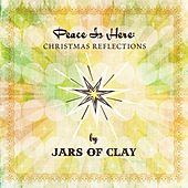 Peace Is Here: Christmas Reflections by Jars Of Clay von Various Artists