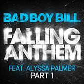Falling Anthem Pt. 1 (feat. Alyssa Palmer) by Bad Boy Bill