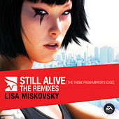 Still Alive (The Theme From Mirror's Edge) (The Remixes) by Lisa Miskovsky