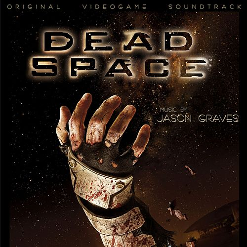 Dead Space (Original Soundtrack) by Jason Graves